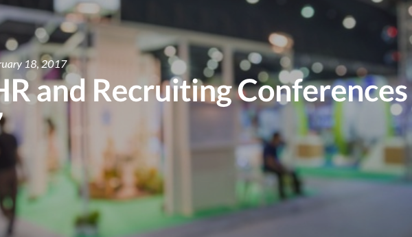 Top HR and Recruiting Conferences of 2017