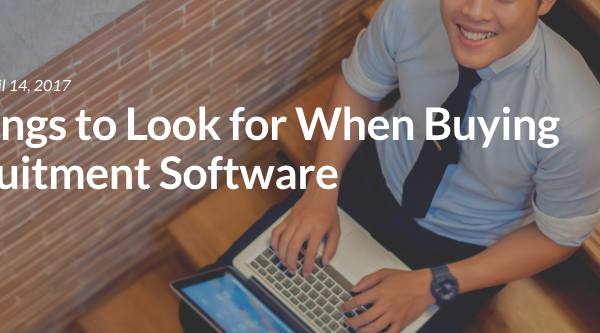 3 Things to Look for When Buying Recruitment Software