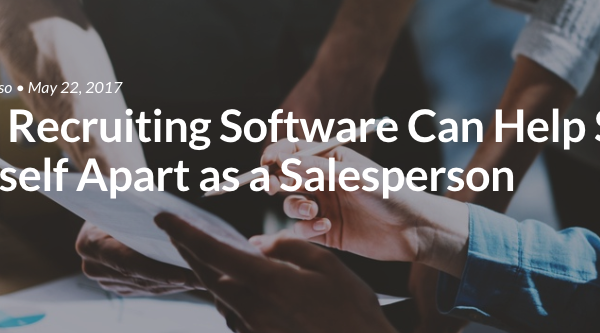How Recruiting Software Can Help Set Yourself Apart as a Salesperson