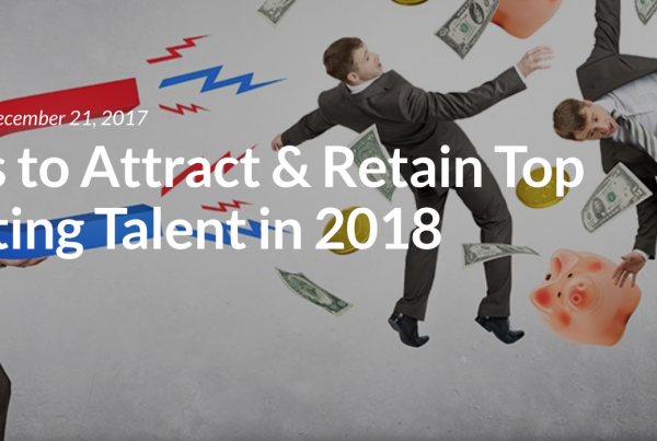 5 Ways to Attract & Retain Top Recruiting Talent in 2018