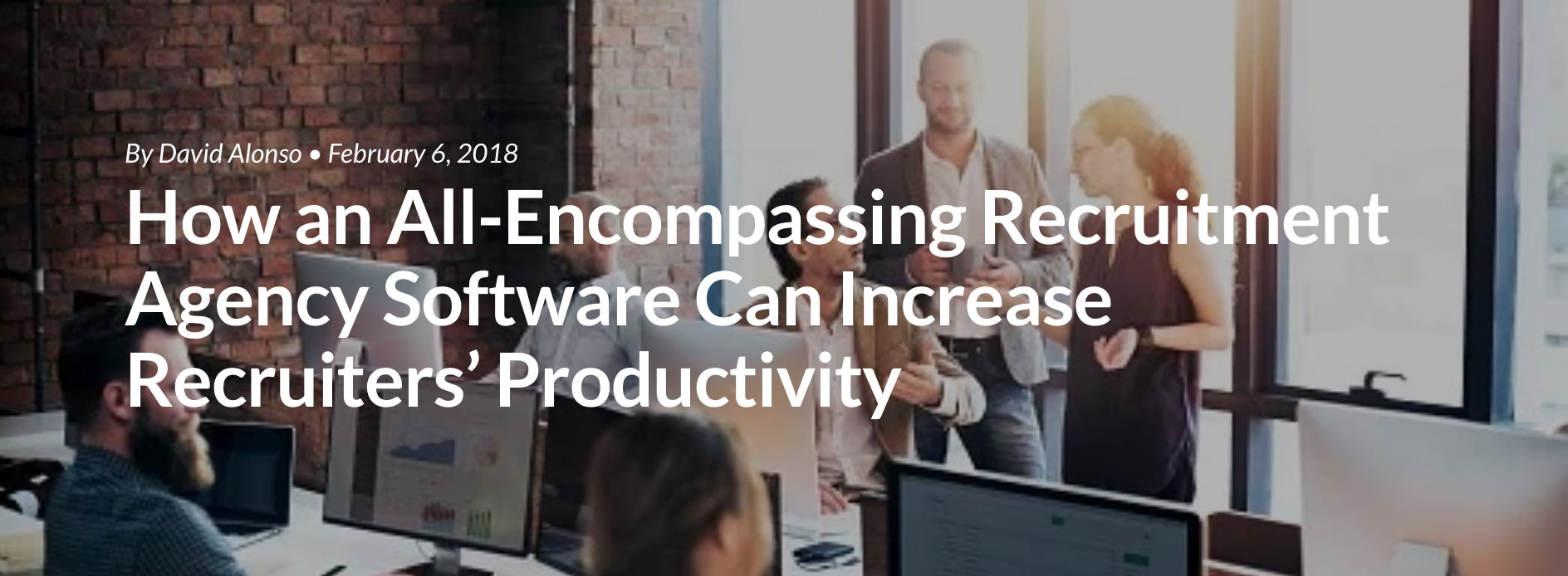 How an All-Encompassing Recruitment Agency Software Can Increase Recruiters' Productivity
