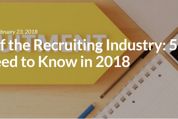 State of the Recruiting Industry: 50 Stats You Need to Know in 2018
