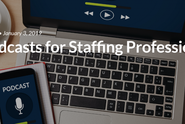 Top Podcasts for Staffing Professionals PODCASTS FOR STAFFING PROFESSIONALS STAFFING PROFESSIONALS PRODUCTIVITY PODCA