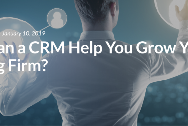 How Can a CRM Help You Grow Your Staffing Firm?