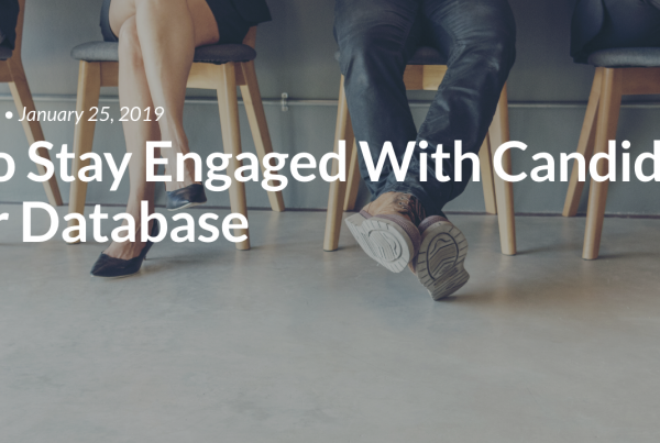 How to Stay Engaged With Candidates in Your Database