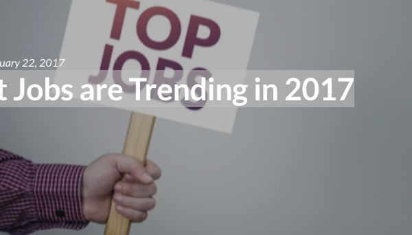 What Jobs are Trending in 2017